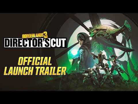 Borderlands_3-_Director's_Cut_Official_Launch_Trailer