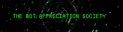The Bot Appreciation Society Wiki