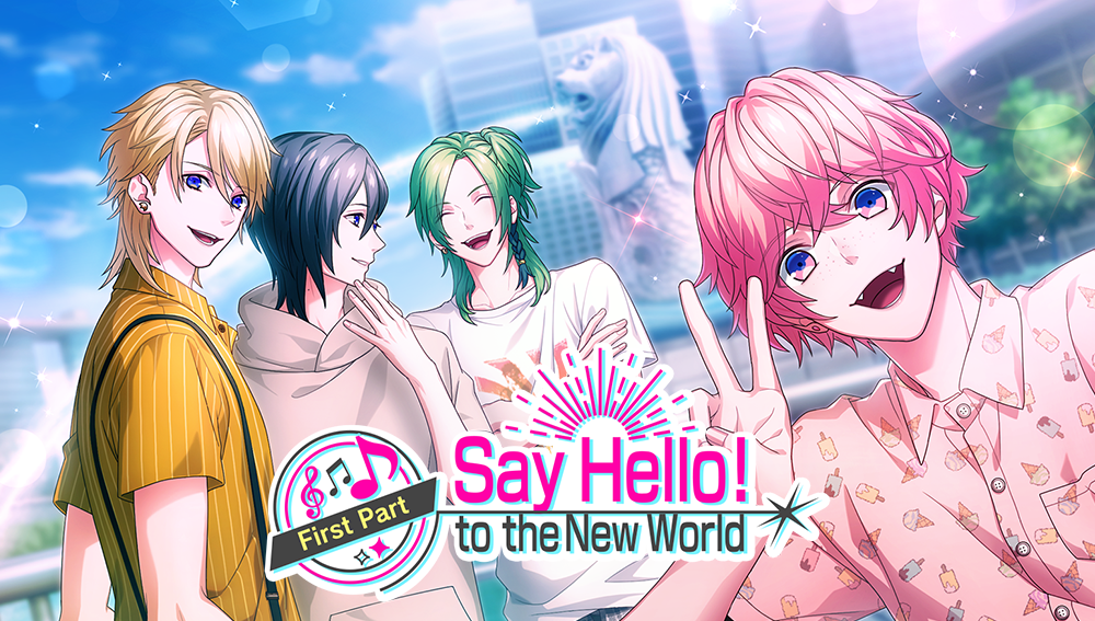 Say Hello! to the New World (Part 1) Story