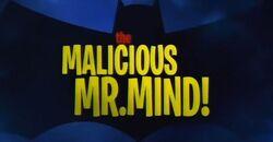 The Malicious Mr. Mind!.jpg
