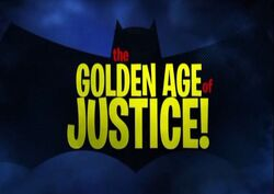 The Golden Age of Justice!.jpg