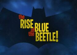 Rise of the Blue Beetle!.jpg
