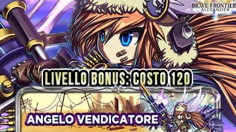 SFIDE DEFINITIVE Angelo Vendicatore Livello BONUS COSTO 120 - UC Plumatachi - BRAVE FRONTIER RPG EU