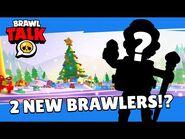 Brawl Stars- Brawlidays Brawl Talk! TWO new Brawlers!? Free gifts!?
