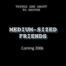 Medium-Sized Friends/Gallery