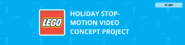 LEGO® Holiday Stop-Motion Video Concept Project