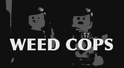 The title card of Weed Cops
