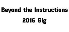 Beyond the Instructions 2016 Gig Contest.jpg