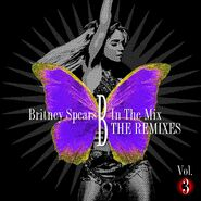 Britney Spears - B In The Mix The Remixes Vol. 3
