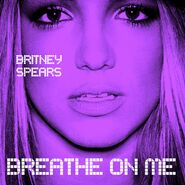 Britney Spears - Breathe On Me (Promotional Single Cover)