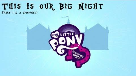 """My_Little_Pony_Equestria_Girls_""""This_Is_Our_Big_Night""""_HD"""