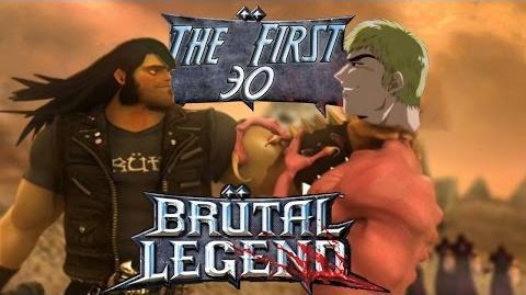 The first 30 Brütal Legend