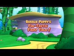 Bubble Puppy's Fin-tastic Fairy Tale!.png