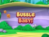 Bubble Baby!