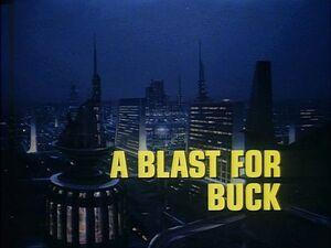 A Blast for Buck title card.jpg