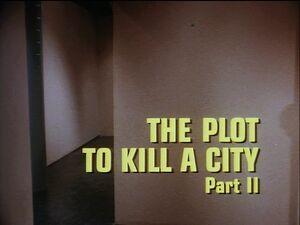 The Plot to Kill a City Part II title card.jpg