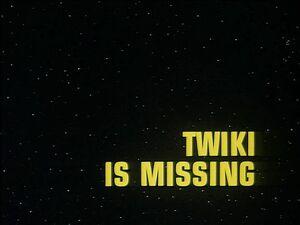 Twiki is Missing title card.jpg