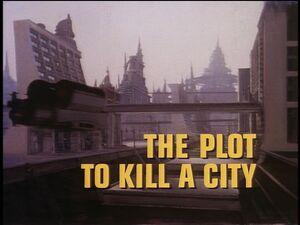 The Plot to Kill a City title card.jpg