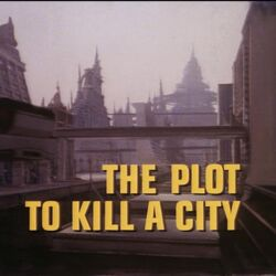 The Plot to Kill a City, Part I