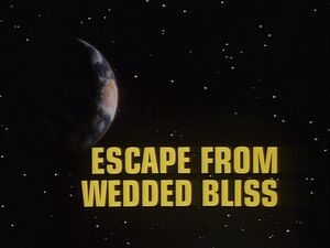 Escape from Wedded Bliss title card.jpg