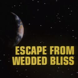 Escape from Wedded Bliss