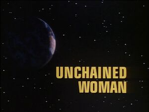 Unchained Woman title card.jpg