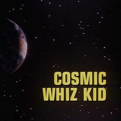 Cosmic Whiz Kid