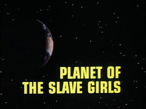 Planet of the Slave Girls title card.jpg