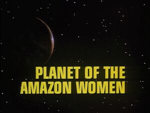 Planet of the Amazon Women title card.jpg