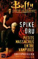 Spike & Dru: Petits Massacres Entre Vampires