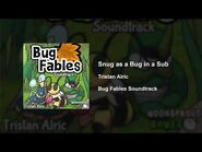 Bug Fables OST - 67 - Snug as a Bug in a Sub