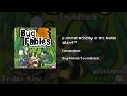 Bug Fables OST - 72 - Summer Holiday at the Metal Island™