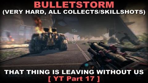 Bulletstorm Walkthrough part 17 Very hard + ALL Collectables Skillshots ( No commentary ✔ )