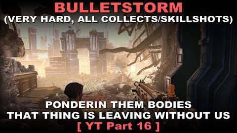 Bulletstorm Walkthrough part 16 Very hard + ALL Collectables Skillshots ( No commentary ✔ )