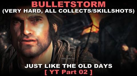 Bulletstorm Walkthrough part 2 Very hard + ALL Collectables Skillshots ( No commentary ✔ )