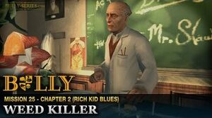 Weed Killer - Mission 25 - Bully Scholarship Edition