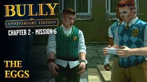 Bully Anniversary Edition - Mission 20 - The Eggs
