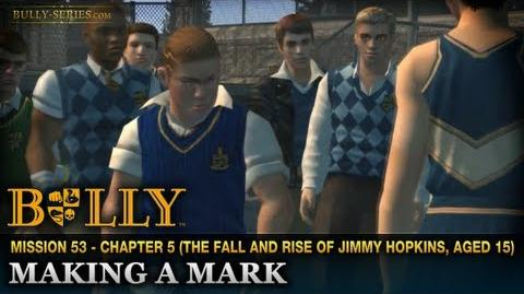 Making a Mark - Mission 53 - Bully Scholarship Edition