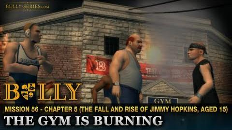 The Gym is Burning - Mission 56 - Bully Scholarship Edition