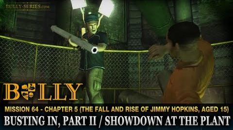 Busting In, Part II Showdown at the Plant - Mission 64 - Bully Scholarship Edition