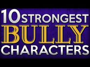 10 Strongest BULLY Characters