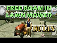 Bully Anniversary Edition- Free Roam in Lawn Mower
