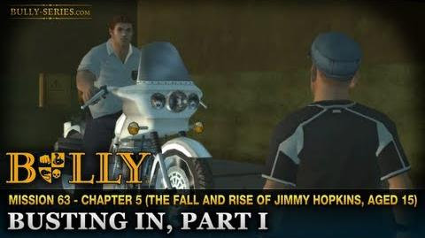 Busting In, Part I - Mission 63 - Bully Scholarship Edition