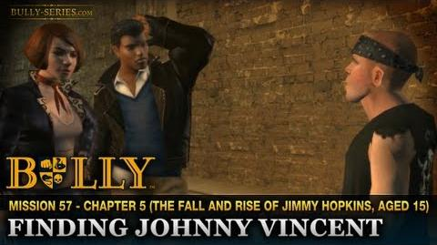 Finding Johnny Vincent - Mission 57 - Bully Scholarship Edition