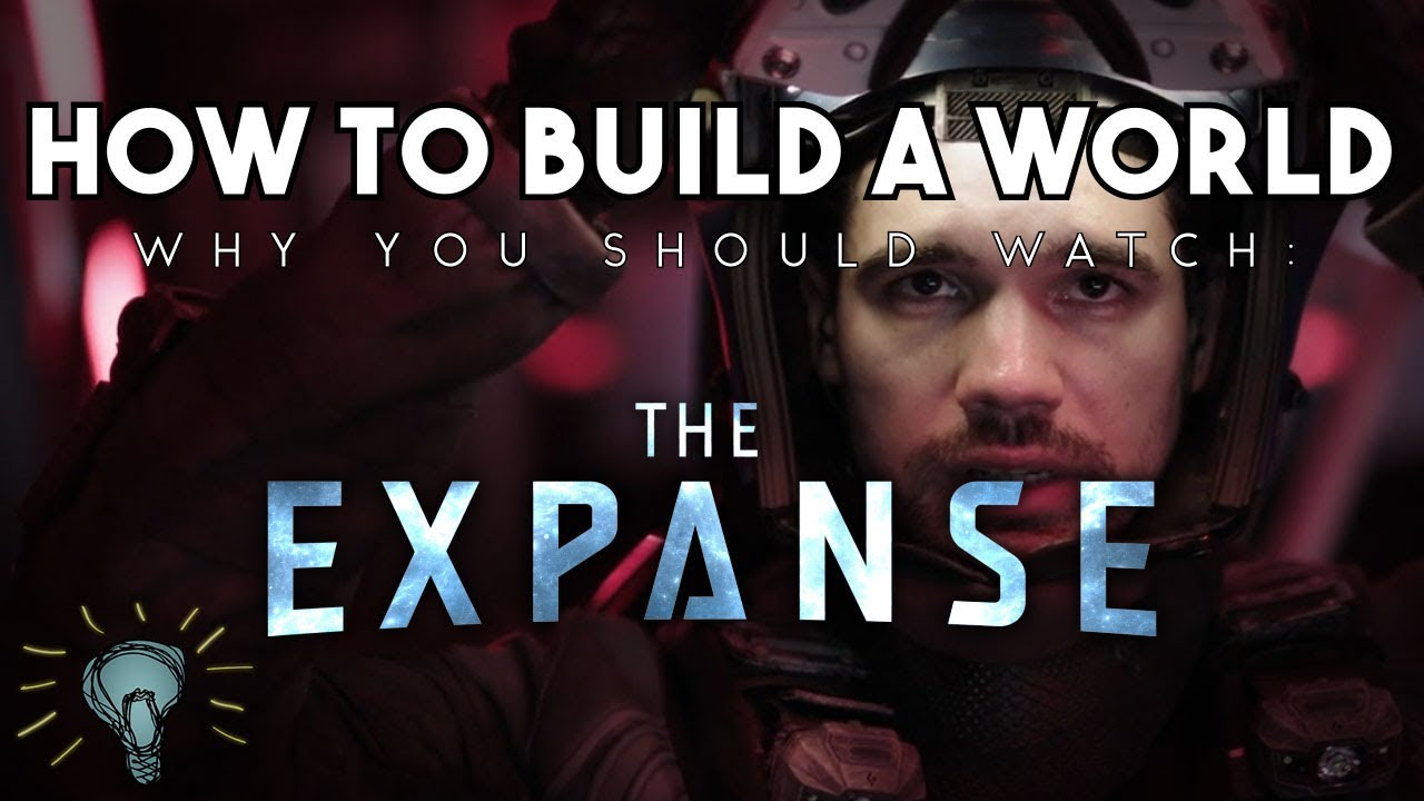 How To Build a World: THE EXPANSE | Why You Should Watch [No Spoilers]