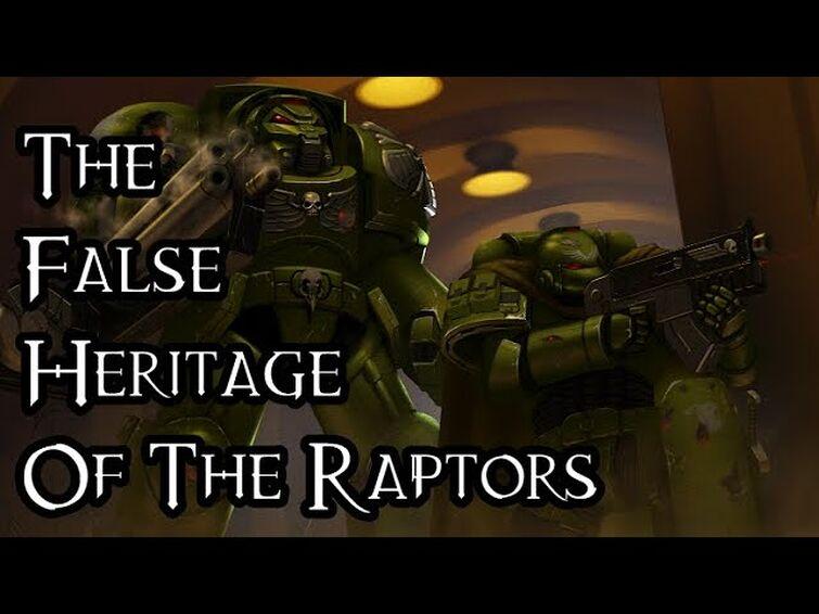 The False Heritage Of The Raptors - 40K Theories
