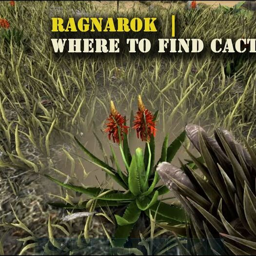 Ark Ragnarok : Where to find Cactus Sap !