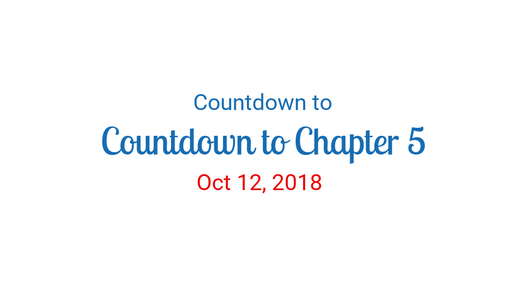 Countdown to Chapter 5