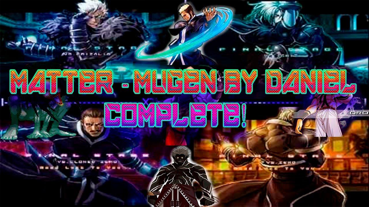MATTER-MUGEN By Daniel COMPLETE! Para Descargar!! +180 Chars, +280 Stages!