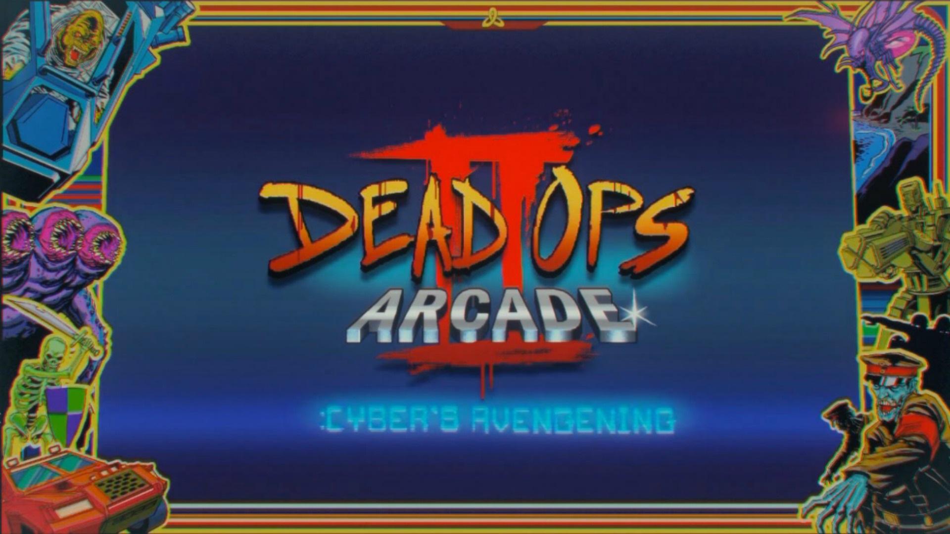 Dead Ops Arcade II: Cyber's Avengening
